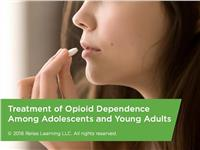 Treatment of Opioid Dependence Among Adolescents and Young Adults