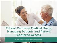 Patient Centered Medical Home Part 3: Managing Patients and Patient Centered Access