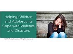 Helping Children and Adolescents Cope with Violence and Disasters